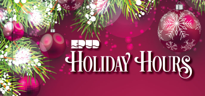 Happy Holidays from EPUD. Click here for holidays hours.