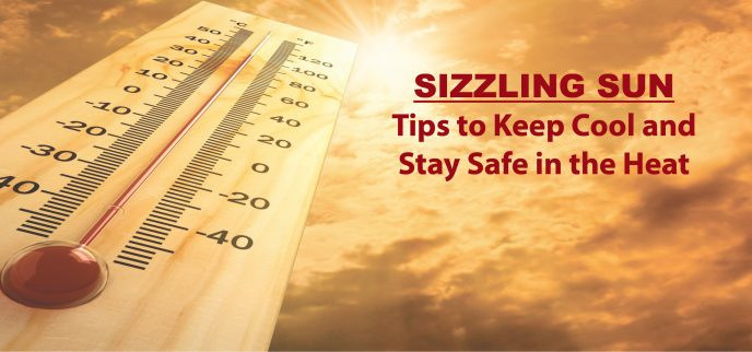 Sizzling Sun - Learn what you can do to keep your cool and stay safe in the heat.
